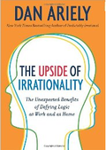 Dan ariely the upside of irrationality